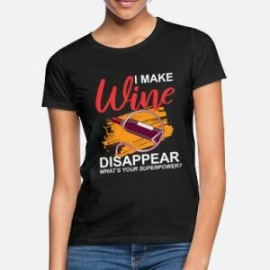 I make wine disappear whats your superpower tee funny design for wine lovers