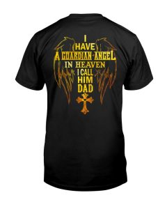 I have a guardian anger in heaven, i call him dad T shirt of Trends Store