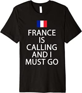 French Patriotic T-Shirts listen to the country's call