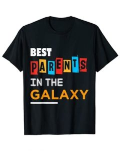 Best Parents In The Galaxy Mom and Dad T Shirt For parents Day