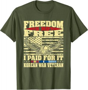 Freedom is not free I paid for it american veteran in korean war t shirts