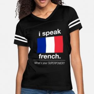 what's your super power, I speak French Flag shirt
