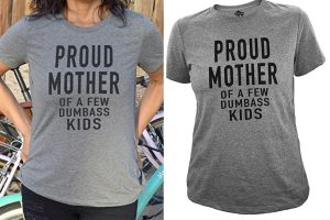 Proud mother of a few dumbass kids Parents Day T-shirt for mom