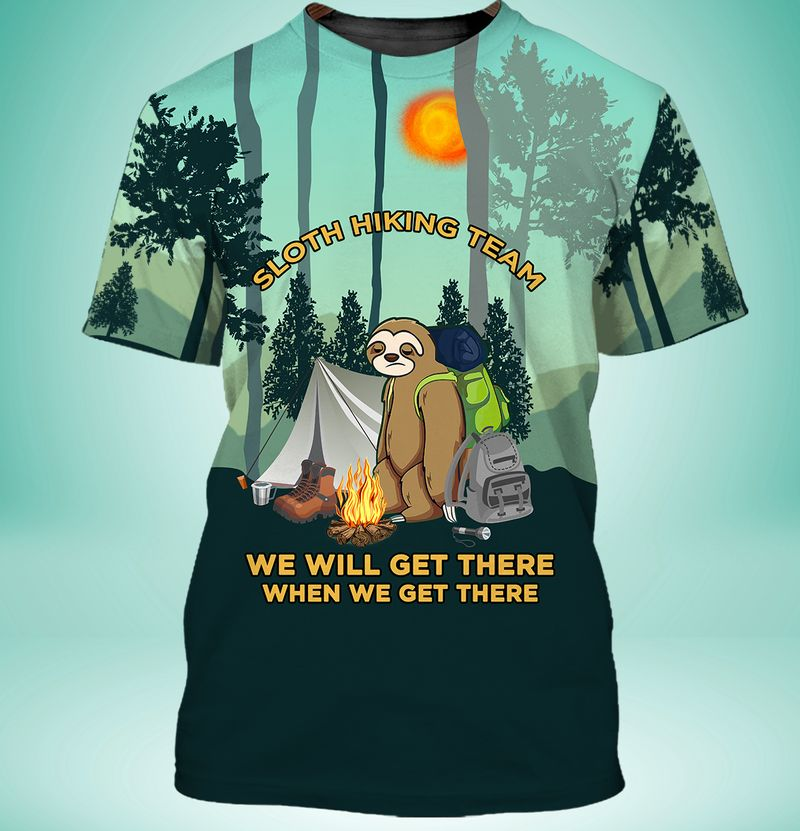 Sloth Hiking Team we will get there when we get there 3D Camping T-shirts