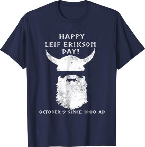 Leif Erikson day T shirts will draw your attention
