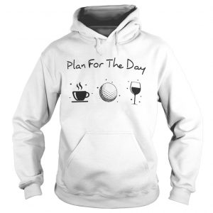 Coffee, golf, wine is Plan For The Labor Day Hoodies White