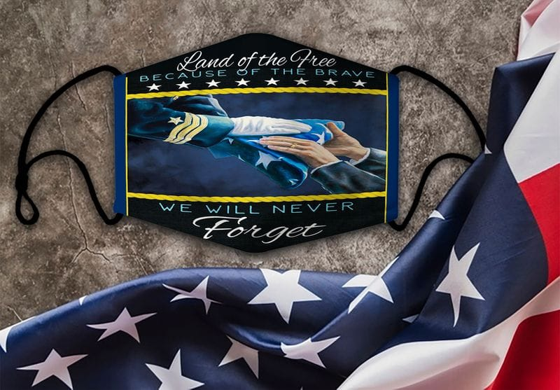 Land Of The Free Because Of The Brave We Will Never Forget US Navy Face Mask